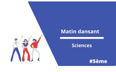 Matin dansant : sciences 5è